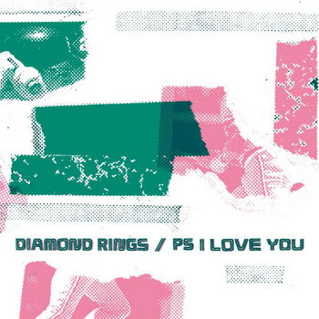 Diamond Rings/PS I Love You 7'' cover art