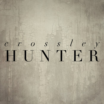 Crossley Hunter - Crossley Hunter (BTR031) cover art