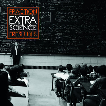 Fraction & Fresh Kils - Extra Science (2012) cover art