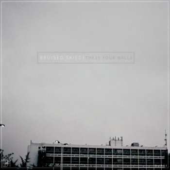 [BHR04] Bruised Skies - &#39;These Four Walls&#39; EP cover art