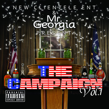 NEW CLIENTELE ENT &amp; MR.GEORGIA PRESENT THE CAMPAIGN VOL. 1 cover art