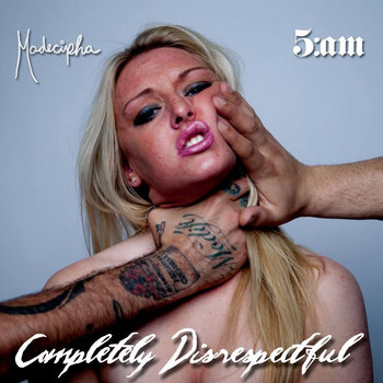 5:am and Madecipha - Completely Disrespectful cover art