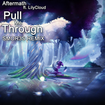 Aftermath ft. LilyCloud - Pull Me Through (SMOR3S Remix) cover art
