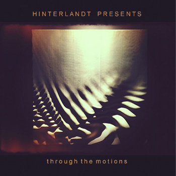 Hinterlandt Presents: Through The Motions cover art