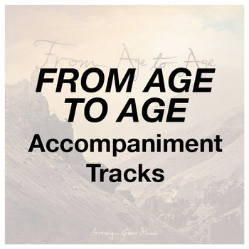 From Age to Age - Accompaniment Tracks cover art