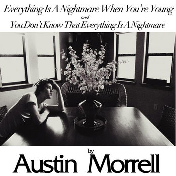 Everything Is A Nightmare When You're Young and You Don't Know That Everything Is A Nightmare cover art