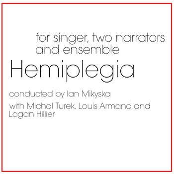 Hemiplegia for Singer, Two Narrators and Ensemble cover art