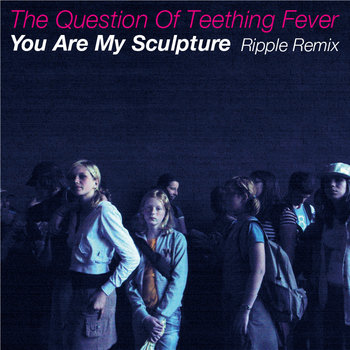 You Are My Sculpture (Ripple Remix) cover art