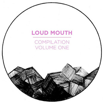 Loud Mouth Compilation Volume 1 cover art