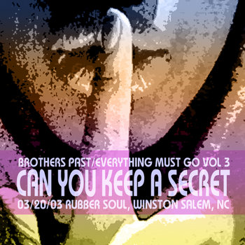 Everything Must Go Volume 3: Can You Keep A Secret/3-20-2003 Winston Salem, NC cover art
