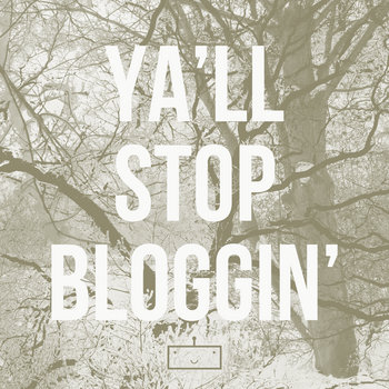 Ya&#39;ll Stop Bloggin&#39; cover art