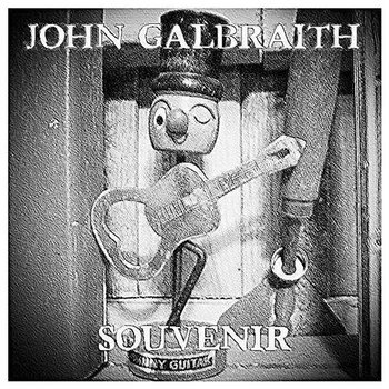 JOHN GALBRAITH'S SOUVENIR:   Sounds, thoughts, and feelings you'll return to, time and again