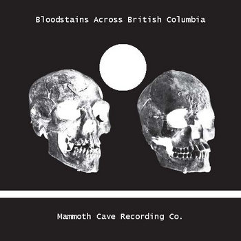MCR013 - Bloodstains Across British Columbia cover art