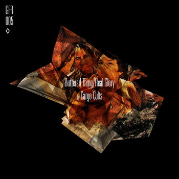 (GFR005) Buttered Thing/Real Glory cover art