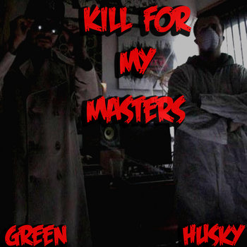 Kill For My Masters - 2010 - Produced By Husky cover art