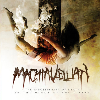 MACHIAVELLIAN - The Impossibility of Death In The Minds Of The Living cover art