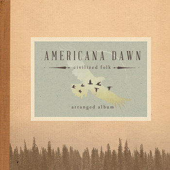 Americana Dawn: Civilized Folk cover art
