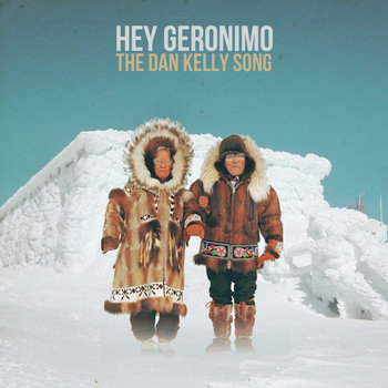 The Dan Kelly Song cover art