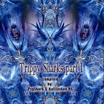 Trippy sharks Pt. I - V.A. (Psyshark Records) cover art