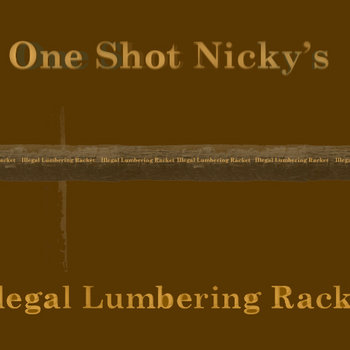 One Shot Nicky's Illegal Lumbering Racket cover art