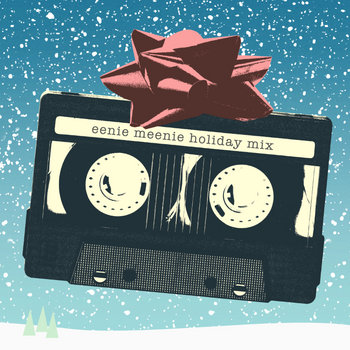 Eenie Meenie Holiday Mix 2013 cover art