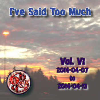 I've Said Too Much Vol. VI cover art
