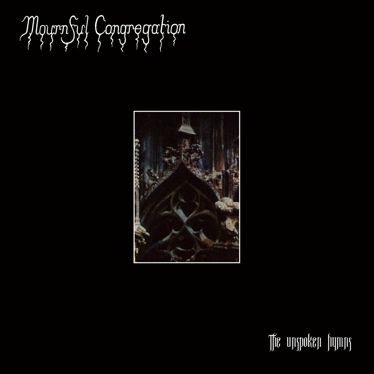 Mournful Congregation - The Unspoken Hymns (Compilation 2011)