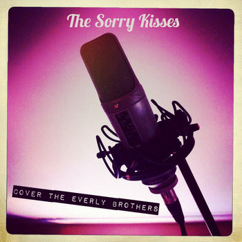 The Sorry Kisses Cover The Everly Brothers cover art