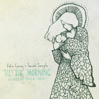 PRE-ORDER // Edie Carey & Sarah Sample // 'Til The Morning: Lullabies & Songs of Comfort cover art