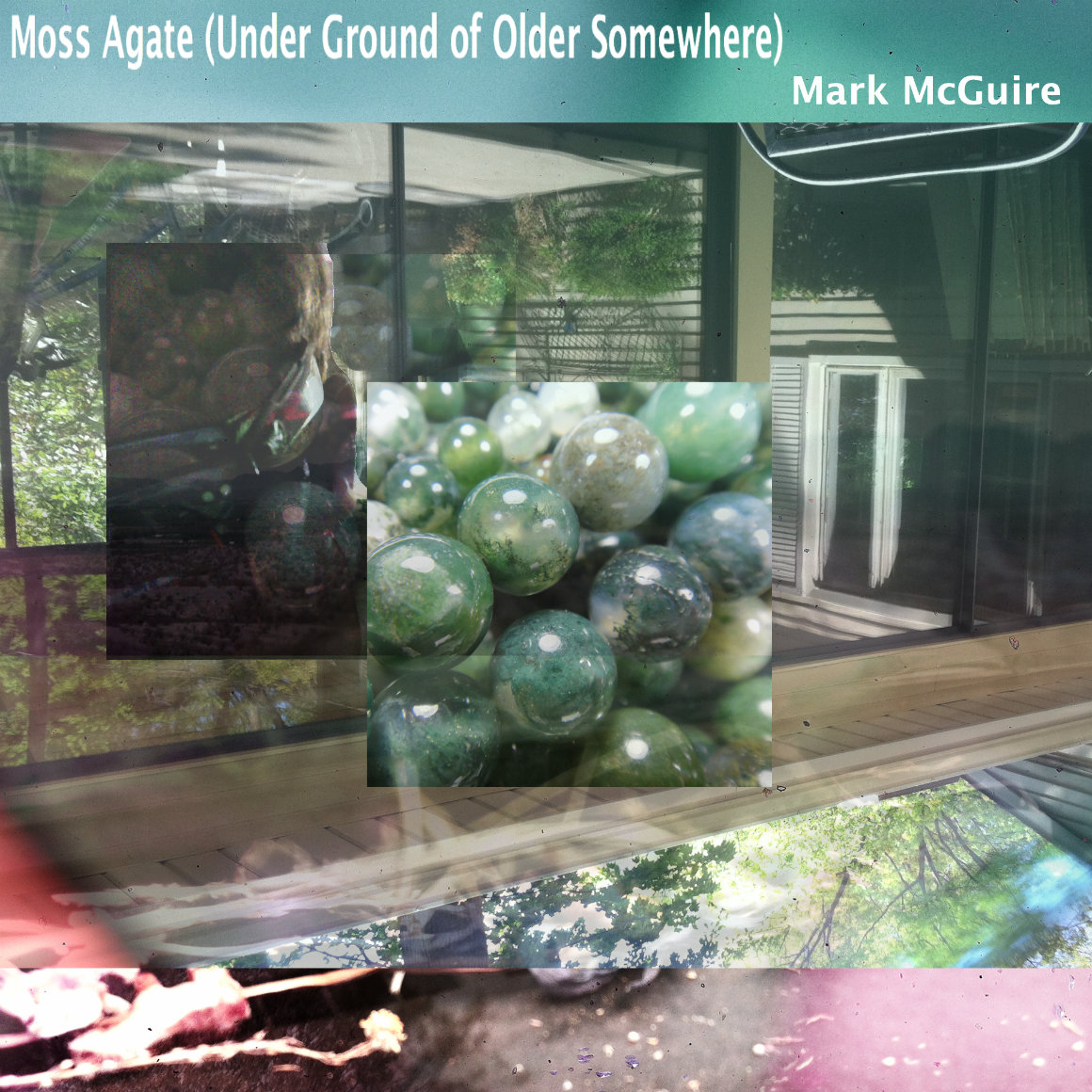 Mark McGuire - Moss Agate (Under Ground of Older Somewhere)
