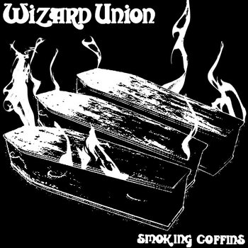 Wizard Union - Smoking Coffins