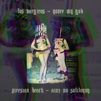 You're my god / Ain't no soliloquy SPLIT w/ LOS VARGITOS unlimited, unnumbered digital double-single cover art