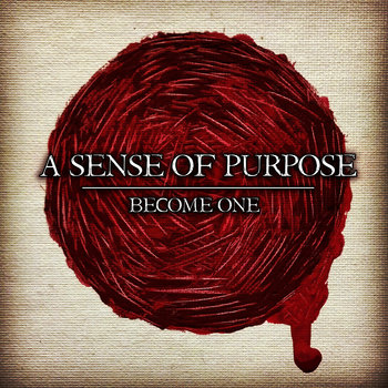 A Sense of Purpose - Become One [EP] (2014)