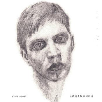 Clara Engel - Ashes & tangerines