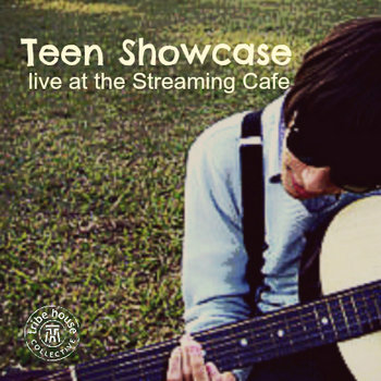 Teen Showcase - live at the Streaming Cafe cover art