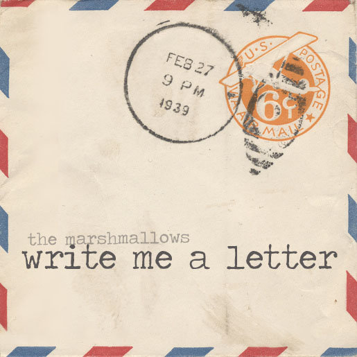 Write Me a Letter | the marshmallows