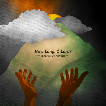 How Long, O Lord? Psalms for Advent cover art