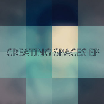 Creating Spaces EP cover art