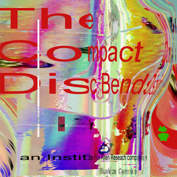IFAR Musique Concrète The Compact Disc Bends compilation cover art