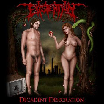 EXISTENTIUM - Decadent Desecration