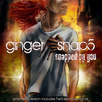 GINGER SNAP5 - Snapped By You