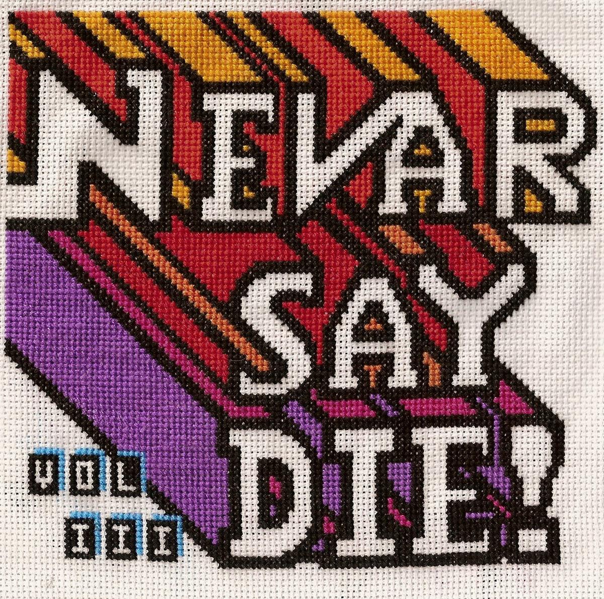 Nevar Say Die! Compilation, Volume Three